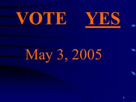 1 VOTE YES May 3, 2005 2 LUCAS SCHOOL LEVY Information.