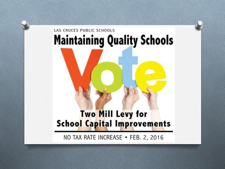 Feb. 2 Election Facts 2 mill levy (SB9) is the only item on the ballot All funds are for repairs, maintenance and renovations EVERY school benefits No.