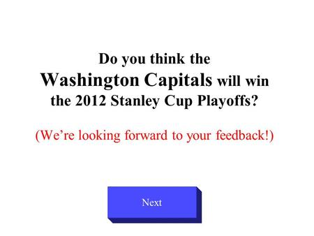 Do you think the Washington Capitals will win the 2012 Stanley Cup Playoffs? (We're looking forward to your feedback!) Next.
