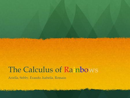 The Calculus of Rainbows