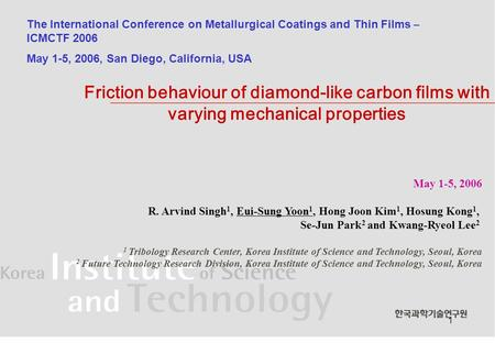 1 Friction behaviour of diamond-like carbon films with varying mechanical properties The International Conference on Metallurgical Coatings and Thin Films.