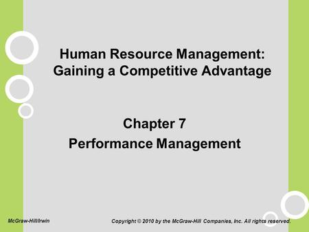 Human Resource Management: Gaining a Competitive Advantage Chapter 7 Performance Management Copyright © 2010 by the McGraw-Hill Companies, Inc. All rights.