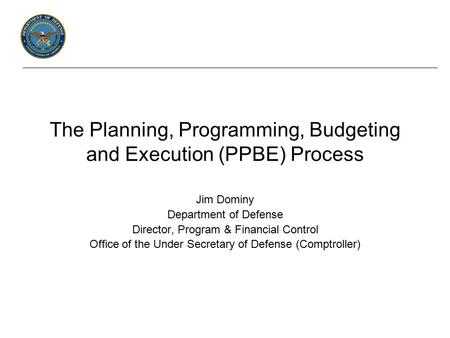 The Planning, Programming, Budgeting and Execution (PPBE) Process