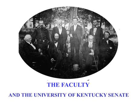 THE FACULTY AND THE UNIVERSITY OF KENTUCKY SENATE.