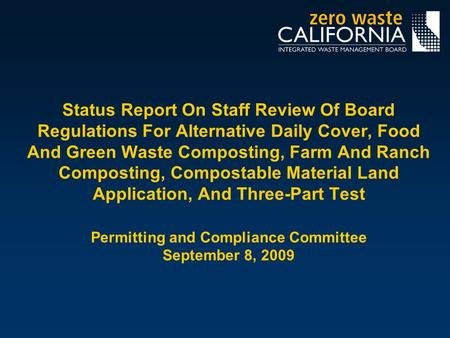 Status Report On Staff Review Of Board Regulations For Alternative Daily Cover, Food And Green Waste Composting, Farm And Ranch Composting, Compostable.