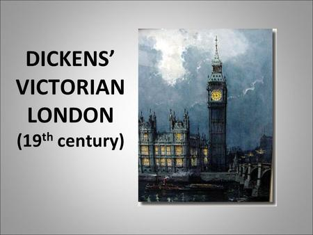 DICKENS' VICTORIAN LONDON (19 th century). QUEEN VICTORIA (1819-1901) Was crowned queen of England in 1837 at the age of 18 Married Prince Albert of Germany.