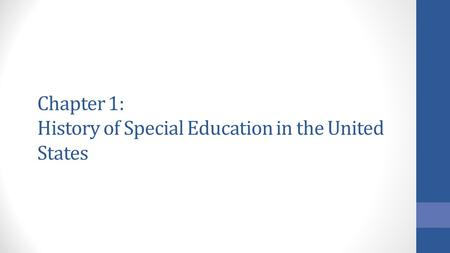 Chapter 1: History of Special Education in the United States.