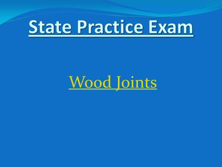 Wood Joints. Identify the wood joint: Lap Joint Identify the wood joint: Rabbet Joint.