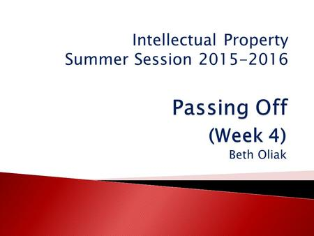 Passing Off (Week 4) Beth Oliak Intellectual Property