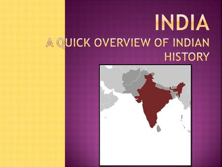© Student Handouts. Inc..  Historically, India's geographic boundaries were bigger than they are today India Bangladesh + India + Pakistan = India did.