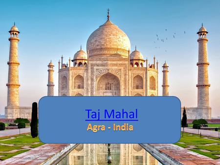 Taj Mahal. What is the Taj Mahal? The Taj Mahal is a famous mausoleum in India. A mausoleum is a building that contains burial chambers (tombs) for the.