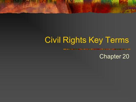 Civil Rights Key Terms Chapter 20. Martin Luther King Jr. leader of the civil rights movement who encouraged civil disobedience to gain equal rights.