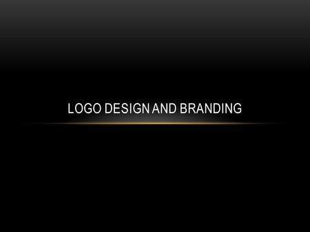LOGO DESIGN AND BRANDING. WHAT IS YOUR DEMOGRAPHIC? Demographic: the qualities (such as age, sex, and income) of a specific group of people : a group.