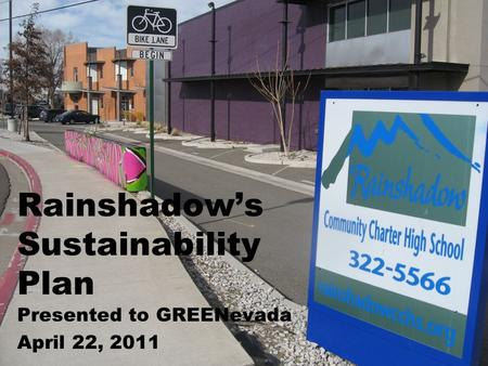 Rainshadow's Sustainability Plan Presented to GREENevada April 22, 2011.