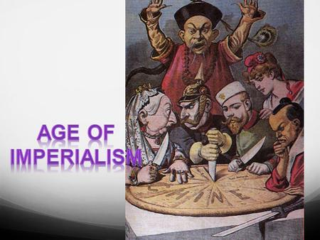 I. Imperialism- The policy by a stronger nation to attempt to create an empire by dominating weaker nations economically, politically, culturally, or.