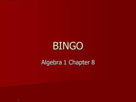 BINGO Algebra 1 Chapter 8. #1 Determine whether the given pair is a solution of the system. (6, -1); x-y=3 2x+5y=6.