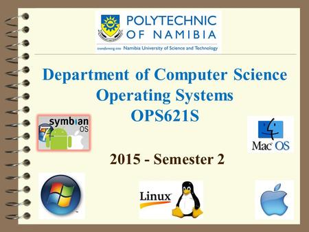 Department of Computer Science Operating Systems OPS621S 2015 - Semester 2.