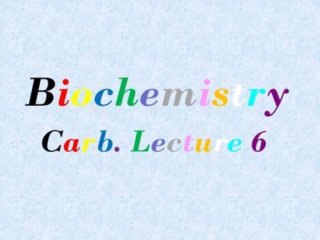 Biochemistry Carb. Lecture 6. Polysaccharide It is formed of large no. of monosaccharide, they are divided into: 1- Homopolysaccharide: on hydrolysis.