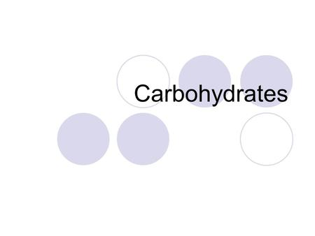Carbohydrates. Composed of the elements C, H, O They are hydrates of carbon  Carbon + H 2 O Empirical formula: CH 2 O C:H:O ratio is 1:2:1 Contain many.