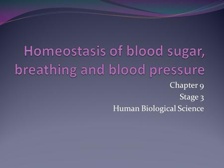 Homeostasis of blood sugar, breathing and blood pressure