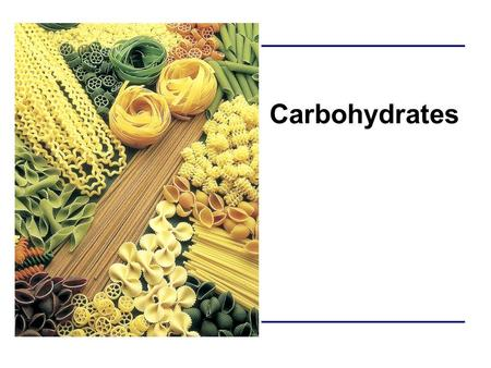 Carbohydrates.