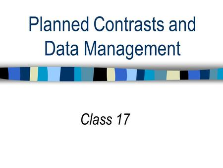 Planned Contrasts and Data Management