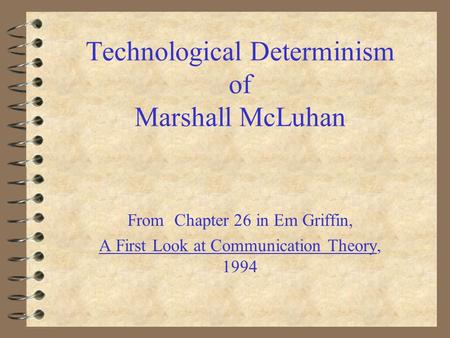 Technological Determinism of Marshall McLuhan