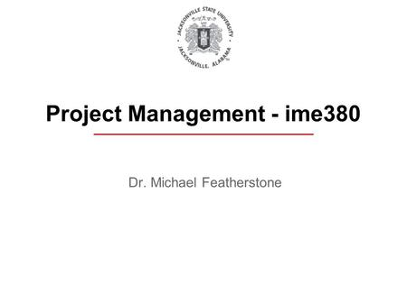 Dr. Michael Featherstone Project Management - ime380.
