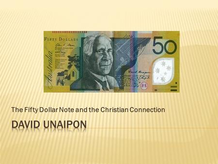 The Fifty Dollar Note and the Christian Connection.