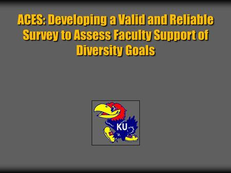 ACES: Developing a Valid and Reliable Survey to Assess Faculty Support of Diversity Goals.