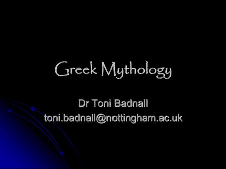 Greek Mythology Dr Toni Badnall