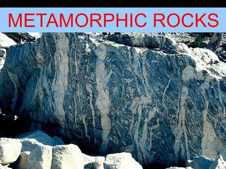 "METAMORPHIC ROCKS. METAMORPHIC ROCKS META = CHANGE MORPH = FORM  Called the ""Cinderella Rock""  Start with pre-existing rock and change to another rock."