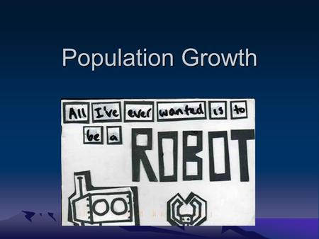 Population Growth. Agenda 1.CH 5-1 Population Growth 2.CH 5-2 Limits to Growth.
