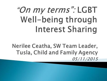 Nerilee Ceatha, SW Team Leader, Tusla, Child and Family Agency 05/11/2015.