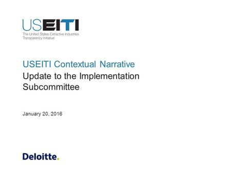 USEITI Contextual Narrative Update to the Implementation Subcommittee January 20, 2016.
