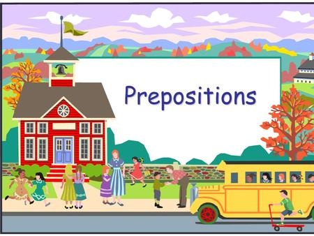 Prepositions. Prepositions Preposition is a word that is used to show the relationship between two objects or person. before It is placed before a noun.