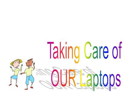 Retrieving & Replacing Laptops  Follow your teacher's directions.  Move carefully through the room.  Take no more than your own laptop, unless directed.