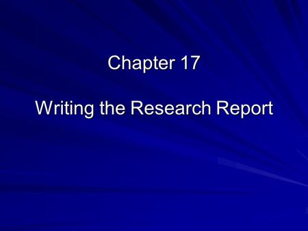 Chapter 17 Writing the Research Report. Public Disclosure of Results Culmination of the research process Options for disclosure –Journal article –Thesis.