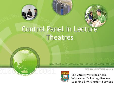 Control Panel in Lecture Theatres Learning Environment Services.