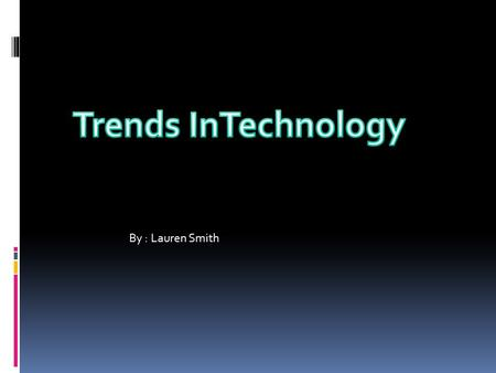 By : Lauren Smith. On average, 66% of K-12 students are taught technology literacy and technology Integration.