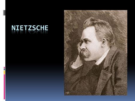 Biography  Nietzsche was born in the German village of Rocken bei Lutzen on October 15, 1844.  He was a sickly, yet creative, youth who wrote plays,