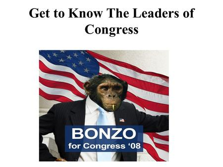 Get to Know The Leaders of Congress. A) Why do you need them? – They help … 1) Organize the parties; 2) schedule the bills (potential laws); and 3) make.