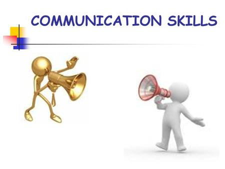 COMMUNICATION SKILLS.