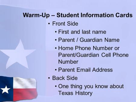 Warm-Up – Student Information Cards Front Side First and last name Parent / Guardian Name Home Phone Number or Parent/Guardian Cell Phone Number Parent.