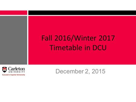 Fall 2016/Winter 2017 Timetable in DCU December 2, 2015.