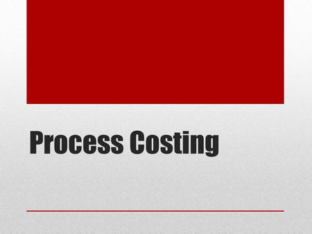 Process Costing. PROCESS COSTING Weighted Average FIFO Cost flow.