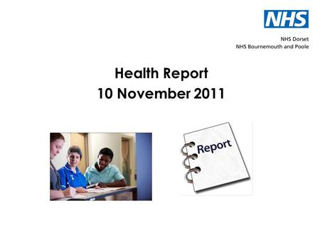Health Report 10 November 2011. Big Health Check – Self Assessment 2011 This report is all about the big NHS health check Each year we look at NHS services.