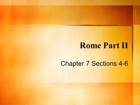 Rome Part II Chapter 7 Sections 4-6. Building the Empire 2 strengths lead to growth: – Government Emperor made all decisions Provincial governors = very.