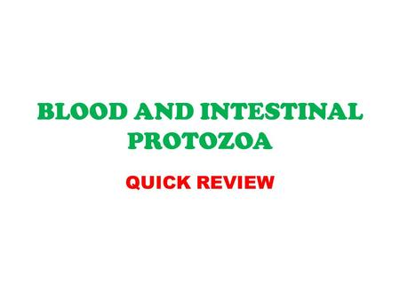 BLOOD AND INTESTINAL PROTOZOA QUICK REVIEW. Trypanosoma cruzi Disease--Chagas' disease. Characteristics—Blood and tissue protozoan. Life cycle: Trypomastigotes.