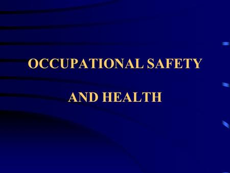 OCCUPATIONAL SAFETY AND HEALTH Do you remember those school fire drills ? Well, here you go again !